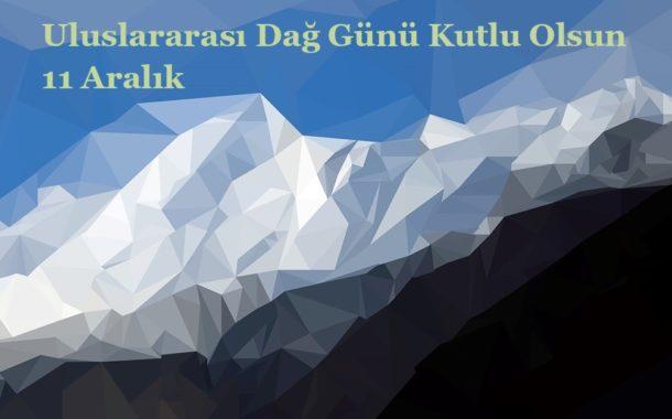 Uluslararası Dağ Gününü kutluyoruz.