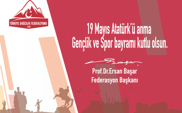 Federasyon Başkanımız Prof. Dr. Ersan BAŞAR'ın 19 Mayıs'ın 101. Yıl Mesajı